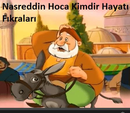 Nasreddin Hoca Kimdir ?