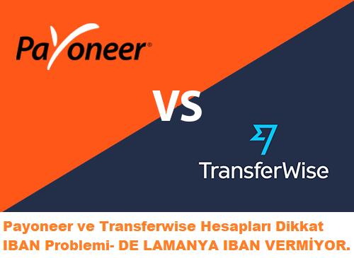 Payoneer ve Transferwise Hesaplari Dikkat IBAN Problemi